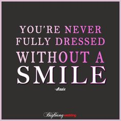"""""""You're never fully dressed without a smile…"""" is a well known line in one of"""