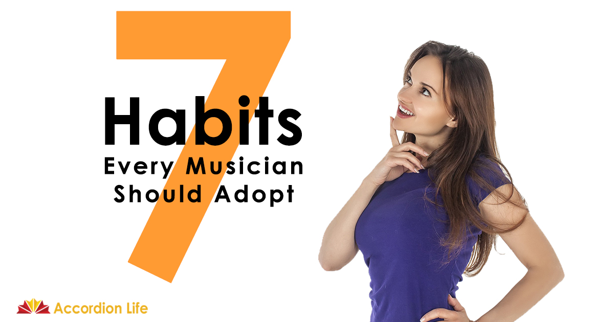 7 Habits Every Musician Should Adopt