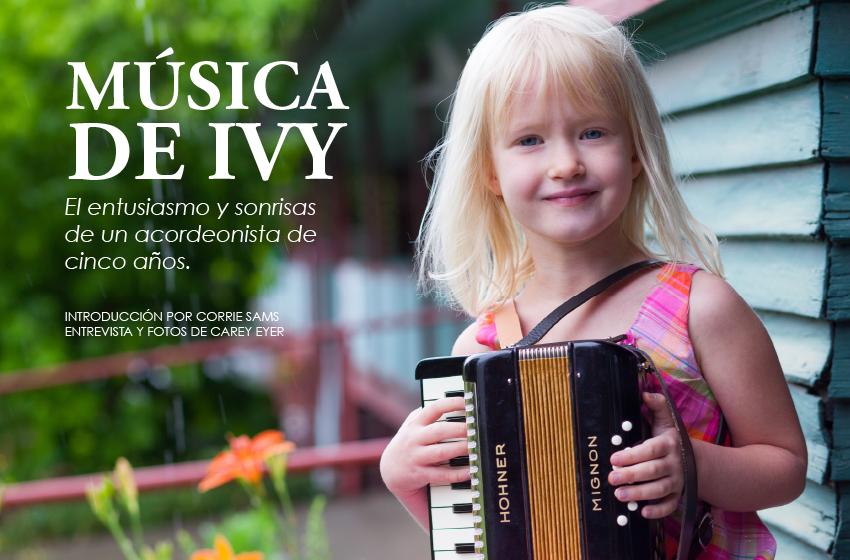 Música de Ivy: El entusiasmo y sonrisas de un acordeonista de cinco años.