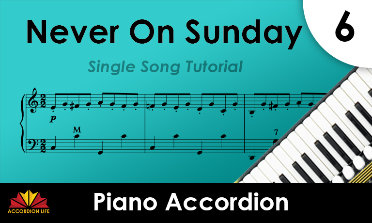 How To Play Never On Sunday On Piano Accordion With Yev Nosov